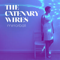 Catenary Wires - Mirrorball