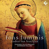 Ensemble Gilles Binchois - Fons Luminis - Codex Las Huelgas
