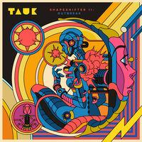 Tauk - Shapeshifter II: Outbreak