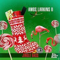 Amos Larkins II - Jingle Bass
