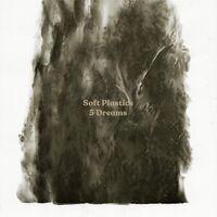 Soft Plastics - 5 Dreams (Can)