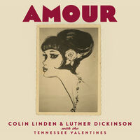 Colin Linden / Dickinson,Luther - Amour