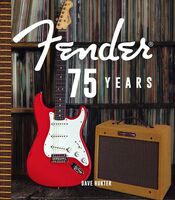 Hunter, Dave - Fender 75 Years