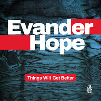 Evander Hope - Things Will Get Better (Mod)