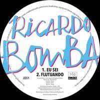 Ricardo Bomba - Eu Sei / Vflutando