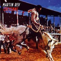 Martin Rev - Cheyenne