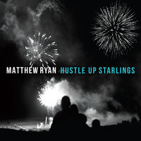 Matthew Ryan - Hustle Up Starlings