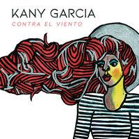 Kany Garcia - Contra El Viento (Ofv)