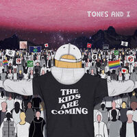 Tones and I - Kids Are Coming