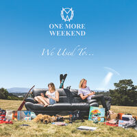 One More Weekend - We Used To