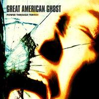 Great American Ghost - Power Through Terror [LP]