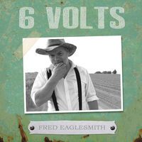 Fred Eaglesmith - 6 Volts [Import]