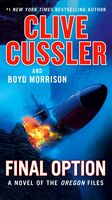 Cussler, Clive - Final Option: A Novel of The Oregon Files