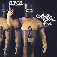 Area - Arbeit Macht Frei (Il Lavoro Rende) (Jmlp) [Limited Edition]