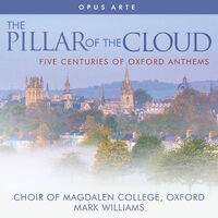 The Choir Of Magdalen College, Oxford - Pillar of the Cloud