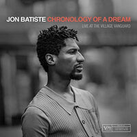 Jon Batiste - Chronology Of A Dream: Live At The Village Vanguard
