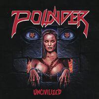 Pounder - Uncivilized