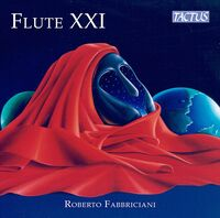 Roberto Fabbriciani - Flute Xxi