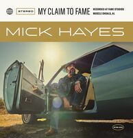Mick Hayes - My Claim To Fame (Dig)