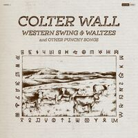 Colter Wall - Western Swing & Waltzes and Other Punch Songs [LP]