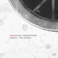 Crass - Christ – The Album: Crassical Collection [2CD]
