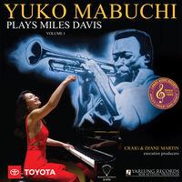Yuko Mabuchi - Plays Miles Davis Volume 1