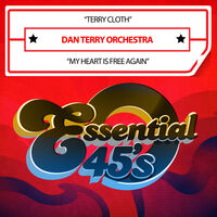 Dan Terry Orchestra - Terry Cloth / My Heart Is Free Again (Digital 45)