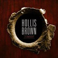 Hollis Brown - 3 Shots
