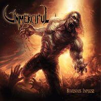 Unmerciful - Ravenous Impulse