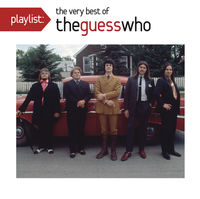 Guess Who - Playlist: Very Best Of