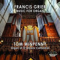 Tom Winpenny - Francis Grier: Music For Organ