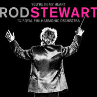 Rod Stewart - You're In My Heart: Rod Stewart With The Royal