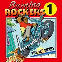 Burning Rockers The 12 Inch Singles / Various - Burning Rockers: The 12 Inch Singles (Various Artists)