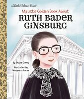 Corey, Shana / Lucas, Margeaux - My Little Golden Book About Ruth Bader Ginsburg
