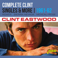 Clint Eastwood - Complete Clint: Singles & More 1961-1962