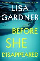 Lisa Gardner - Before She Disappeared: A Novel
