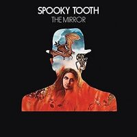 Spooky Tooth - Mirror (Uk)