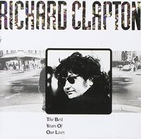 Richard Clapton - Best Yeard Of Our Lives (Asia)