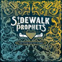 Sidewalk Prophets - The Things That Got Us Here [LP]