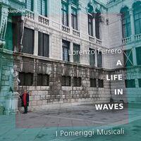 Pomeriggi Musicali - Life in Waves