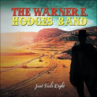 Warner Hodges E - Just Feels Right