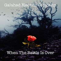 Galahd Electric Company - When The Battle Is Over (Uk)