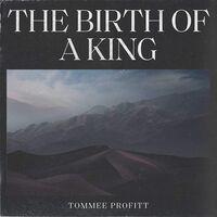 Tommee Profitt - Birth Of A King