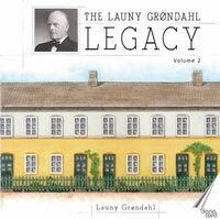 Grondahl/Holmboe - The Launy Grøndahl Legacy, Vol. 2