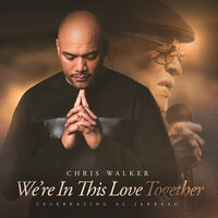 Chris Walker - We're In This Love Together (MQA-CD)