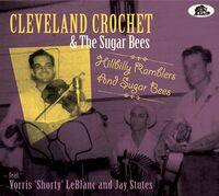 Cleveland Crochet & The Sugar Bees - Hillbilly Ramblers And Sugar Bees