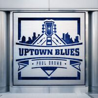 Paul Brown - Uptown Blues