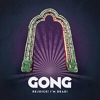 Gong - Rejoice! I'm Dead!