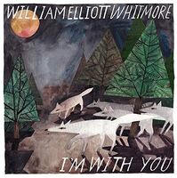 William Whitmore Elliott - I'm With You [180 Gram] [Download Included]