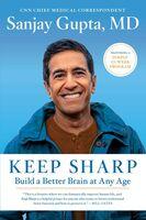Gupta, Sanjay - Keep Sharp: Build a Better Brain at Any Age